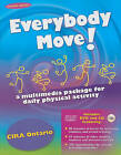 Everybody Move!: a Multimedia Package for Daily Physical Activity by CIRA Ontario (Paperback, 2009)