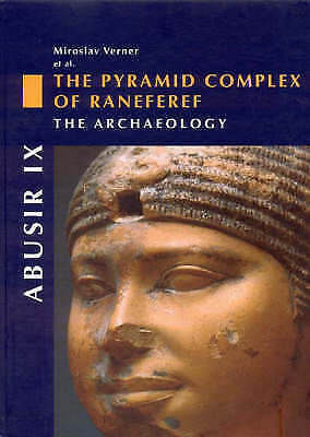 Abusir IX: The Pyramid Complex of Raneferef, I: The Archaeology (v. 9, Pt. 1) b