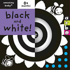 Black and White!: Amazing Baby by Bianca Lucas, Emma Dodd (Board book, 2010)