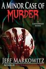 A Minor Case of Murder by Jeff Markowitz (Paperback / softback, 2013)