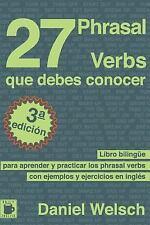 27 Phrasal Verbs Que Debes Conocer : Libro Bilingüe para Aprender y Practicar...