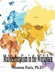 Multiculturalism in the Workplace by Theresa Paris (Paperback / softback, 2012)