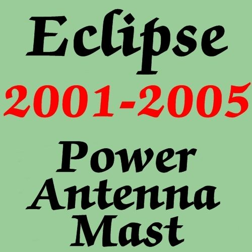 POWER ANTENNA MAST Mitsubishi ECLIPSE 2001-2005 NEW