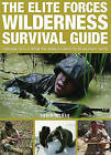 The Elite Forces Wilderness Survival Guide: Survival Skills from the World's Most Elite Military Units by Chris McNab (Paperback / softback)