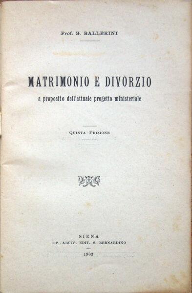 1903 – Ballerini, Matrimonio E Divorzio – Diritto Leggi Ordinamento Religione Promuovi La Produzione Di Fluidi Corporei E Saliva
