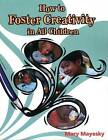 How to Foster Creativity in All Children by Mary Mayesky (Paperback, 2003)