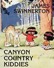 James Swinnerton's Canyon Country Kiddies by James Guilford Swinnerton (Paperback / softback, 2011)