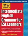 Intermediate English Grammar for ESL Learners by Torres-Gouzerh Robin (Paperback, 2008)