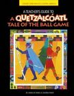 A Teacher's Guide to a Quetzalcoatl Tale of the Ball Game by Sharon Panik, Marilyn Parke (Paperback, 2014)