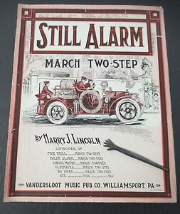 Still Alarm March Two Step By Harry J Lincoln 1914 Firefighting