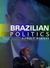 Brazilian Politics: Reforming a Democratic State in a Changing World by Alfred P. Montero (Paperback, 2006)