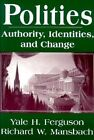 Politics: Authority, Identities and Change by University of South Carolina Press (Paperback, 1996)