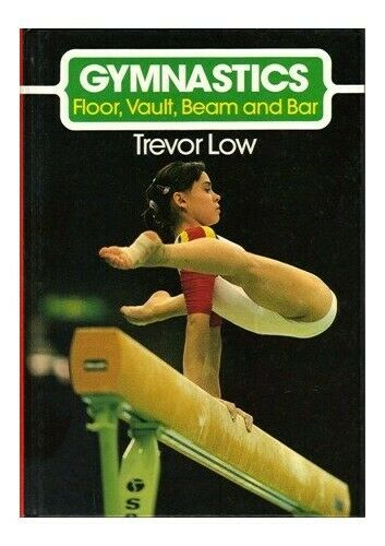 Gymnastics: Floor, Vault, Beam and Bar by Low, Trevor Paperback Book The Fast
