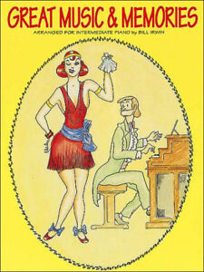 """great Music And Memories"" Music Book By Bill Irwin-intermediate Piano-neuf-vente!-iate Piano-new-sale! Fr-fr Afficher Le Titre D'origine"