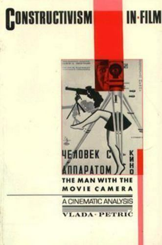 Constructivism in Film - A Cinematic Analysis : The Man with the Movie Camera