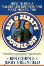 Ben Jerry's Double Dip : How to Run a Values Led Business and Make Money Too...