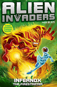 Alien-Invaders-2-Infernox-The-Fire-Starter-by-Max-Silver-Acceptable-Used-Boo