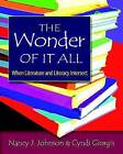 The Wonder of it All: When Literature and Literacy Intersect by Cyndi Giorgis, Nancy J Johnson (Paperback, 2007)