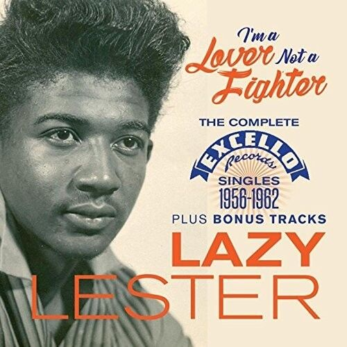 Lazy Lester - I'm A Lover Not A Fighter: Complete Excello Singles 1956-1962 Plus