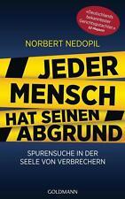 R*26.09.2016 Jeder Mensch hat seinen Abgrund von Norbert Nedopil (2016 Gebunden)