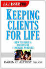 Keeping Clients for Life: How to Build a Successful Financial Practice by Karen Caplan Altfest (Hardback, 2001)