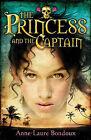 The Princess and the Captain by Anne-Laure Bondoux (Paperback, 2007)