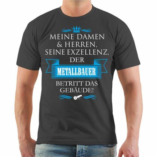 T-Shirt Seine Exzellenz DER METALLBAUER Schlosser Schmied Geschenk Geburtstag