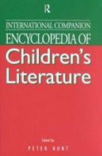 International Companion Encyclopedia of Children's Literature by