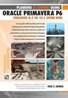 Planning and Control Using Oracle Primavera P6 Versions 8.1 to 15.1 EPPM Web by Paul E. Harris (Paperback, 2015)