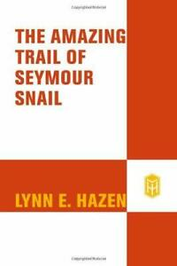The-Amazing-Trail-of-Seymour-Snail-by-Hazen-Lynn-E