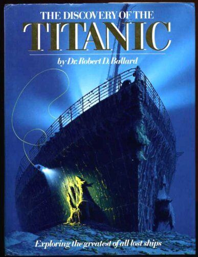"The Discovery of the ""Titanic"" By Robert D. Ballard, Rick Archb .9780340412657"