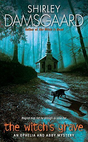 The Witch's Grave: An Ophelia and Abby Myster... by Damsgaard, Shirley Paperback