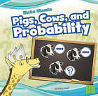 Pigs, Cows, and Probability by Marcie Aboff (Hardback, 2010)