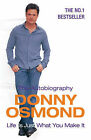 Life is Just What You Make it: the Autobiography by Donny Osmond (Paperback, 2006)