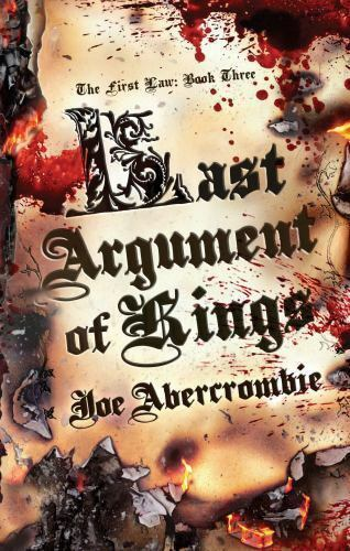 The First Law: Last Argument of Kings Bk. 3 by Joe Aber