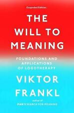 The Will to Meaning : Foundations and Applications of Logotherapy by Viktor...