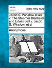 Jacob S. Winslow Et ALS V. the Steamer Blenheim and Edwin Bell V. Jacob S. Winslow, et al by Anonymous (Paperback / softback, 2011)