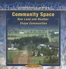Community Space: How Land and Weather Shape Communities by Angela Catalano (Hardback, 2005)