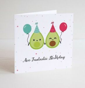 Image Is Loading Avocado Birthday Card Avo Fantastic Funny