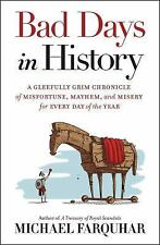 Bad Days in History: A Gleefully Grim Chronicle of Misfortune, Mayhem, and Miser