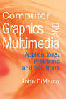 Computer Graphics and Multimedia: Applications, Problems and Solutions by IGI Global (Hardback, 2004)