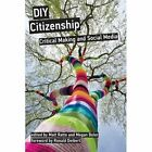 DIY Citizenship: Critical Making and Social Media by MIT Press Ltd (Paperback, 2014)