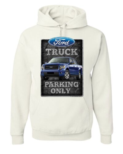 Ford Truck Parking Only Hoodie Pickup Truck Built Ford Tough Sweatshirt