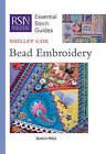 RSN Essential Stitch Guides: Bead Embroidery by Shelley Cox (Spiral bound, 2013)