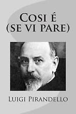 Così è (se vi pare) by Luigi Pirandello (2012, Paperback)