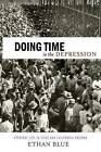 Doing Time in the Depression: Everyday Life in Texas and California Prisons by Ethan Blue (Paperback, 2014)