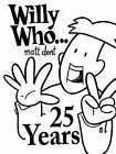Willy Who... 25 Years by Matt Dent (Paperback, 2014)