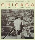 Chicago: Growth of a Metropolis by Harold M. Mayer, Richard C. Wade (Paperback, 1973)