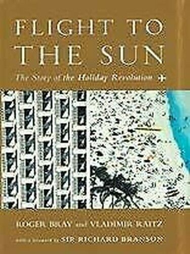 Flight To The Sun: The Story Of The Urlaub Revolution Hardcover