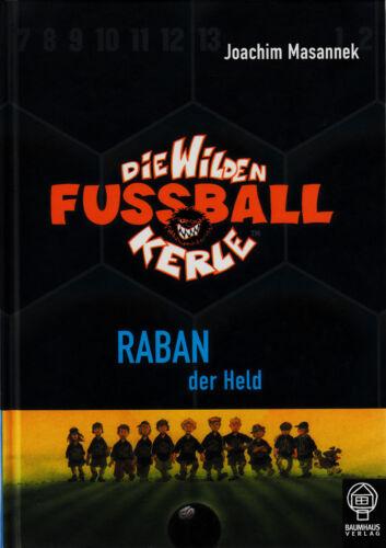 1 von 1 - *b- Die Wilden FUSSBALLKerle - RABAN der HELD - Joachim WASANNEK HC (2005)
